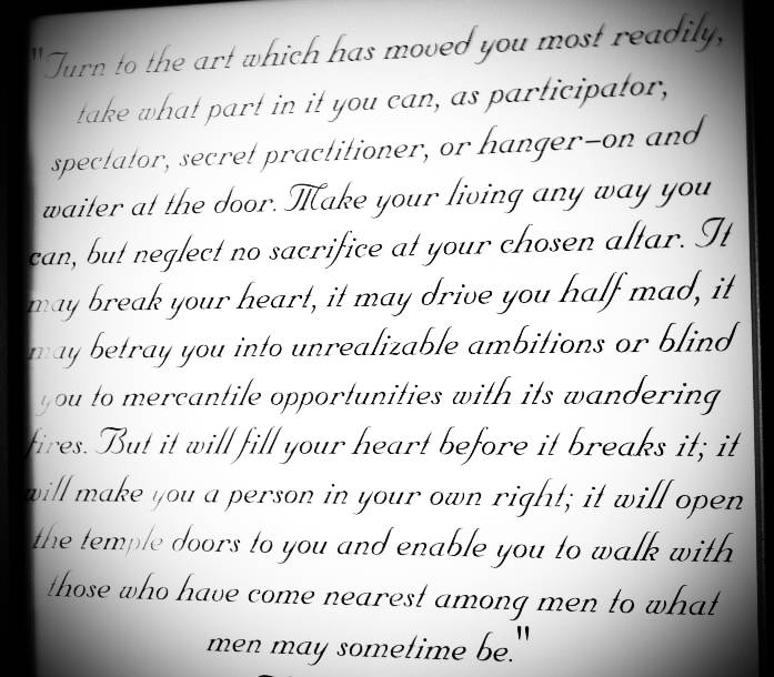 """Turn to the art which has moved you most readily…"" A quote that inspires me"